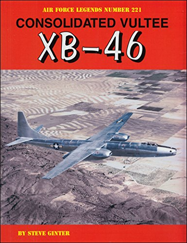Consolidated Vultee XB-46 (Air Force Legends) ()