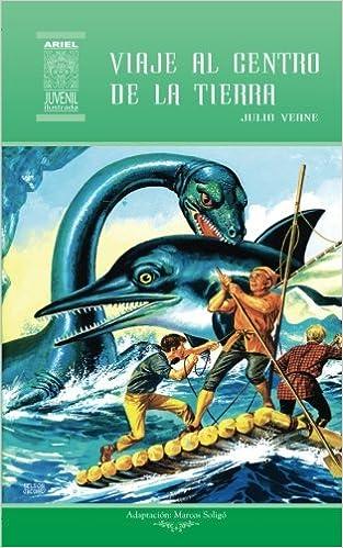Viaje al centro de la Tierra (Ariel Juvenil Ilustrada) (Volume 8) (Spanish Edition): Marcos Soligó, Julio Verne, Jesús Durán, Rafael Díaz Ycaza, ...