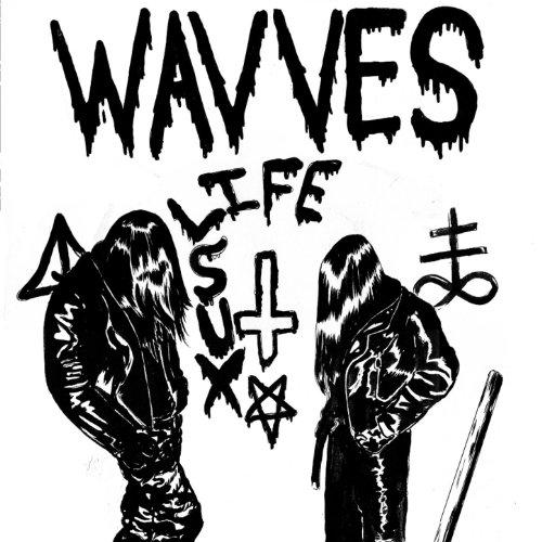 wavves life sux