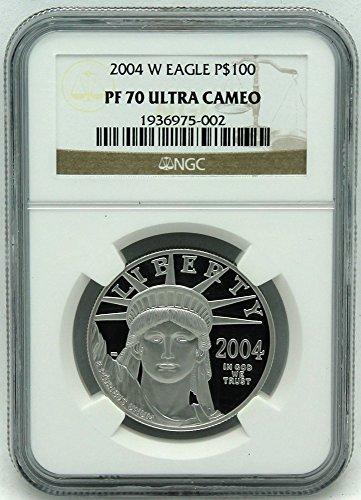 2004 W Platinum Eagle Proof $100 PF70 NGC - Platinum Eagle Ngc Mint