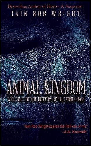 Animal Kingdom: Iain Rob Wright: 9781492986379: Amazon com