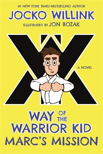 Marc's Mission: Way of the Warrior Kid (A Novel)
