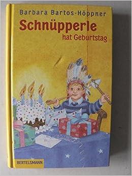 Schnupperle Hat Geburtstag Amazon De Barbara Bartos Hoppner Julia