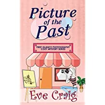 Picture of the Past: First Glance Photography Cozy Mystery Series