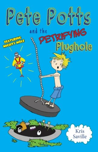 Pete Potts and the Petrifying Plughole (Saville Bath)