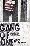 Gang of One: How I Survived Extradition and Life in a Texas Prison by Gary Mulgrew (2012-09-18)