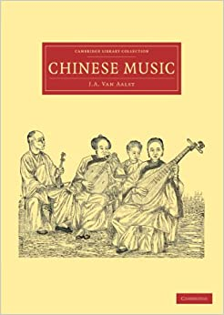 Chinese Music (Cambridge Library Collection - Music)