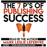 img - for The 7 P's of Publishing Success: Stark Publishing Solutions, Book 1 book / textbook / text book