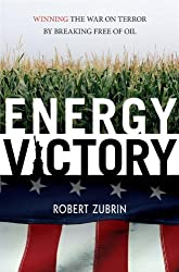 Energy Victory: Winning the War on Terror by Breaking Free of Oil (Contemporary Issues)