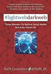 Lightweb Darkweb: Three Reasons To Reform Social Media Before It Re-Forms Us