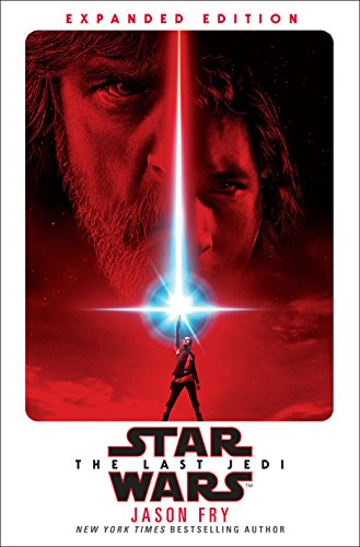 The Last Jedi: Expanded Edition by Jason Fry