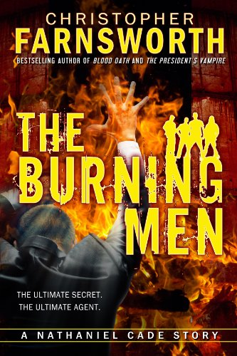The Burning Men: A Nathaniel Cade Story (The Burning Men A Nathaniel Cade Story)