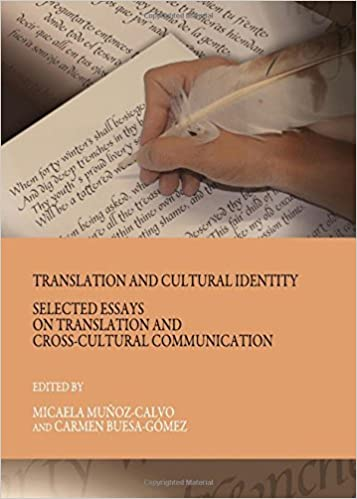translation and cultural identity selected essays on translation translation and cultural identity selected essays on translation and cross cultural communication micaela muatildeplusmnoz calvo carmen buesa gatildesup3mez