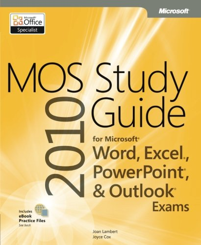 MOS 2010 Study Guide for Microsoft Word, Excel, PowerPoint, and Outlook Exams (MOS Study Guide) (Mos Excel Certification)