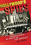 Hollywood's Spies: The Undercover Surveillance of Nazis in Los Angeles (Goldstein-Goren Series in American Jewish History)