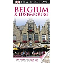DK Eyewitness Travel Guide: Belgium and Luxembourg
