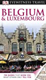 Eyewitness Travel Guide - Belgium and Luxembourg, DK, 0756670144