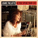 As You Spend Your Life by Joanie Pallatto