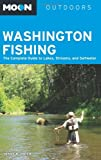 Moon Washington Fishing: The Complete Guide to Lakes, Streams, and Saltwater (Moon Outdoors) by Terry Rudnick (2012-03-27)