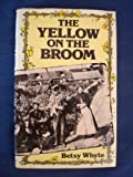 img - for The yellow on the broom: The early days of a traveller woman book / textbook / text book