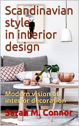 Scandinavian style in interior design modern vision of interior decoration by connor sarah