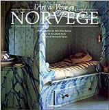 L'Art de vivre en Norvège de Elisabeth Holte,Soelvi Dos Santos ( 6 mai 1993 )