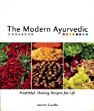 The Modern Ayurvedic Cookbook, Amrita Sondhi, 1551522047