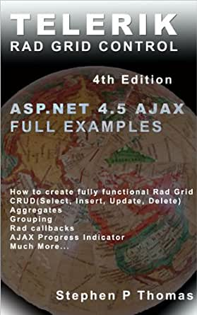 Telerik Rad Grid Control For Asp Net Ajax By Full Example 4th Edition Thomas Stephen Ebook Amazon Com