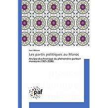 Les partis politiques au Maroc: Analyse diachronique du phénomène partisan marocain (1925-2006)