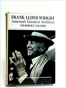 Frank Lloyd Wright Americas Greatest Architect Herbert Austin