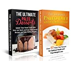 Paleo Diet & Paleo Diet Desserts: Over 50 Paleo Diet Recipes for Optimal Health & Fast Weight Loss; Your Sweet Tooth With Over 100 Quick & Easy Paleo Dessert ... Diet Recipes, Gluten Free (English Edition)