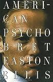 by Bret Easton Ellis (Author) American Psycho (Paperback)