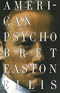 by Bret Easton Ellis (Author) American Psycho (Paperback)