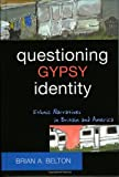 Questioning Gypsy Identity, David Daegling and Brian A. Belton, 0759105332