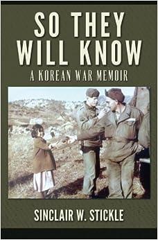 So They Will Know: A Korean War Memoir