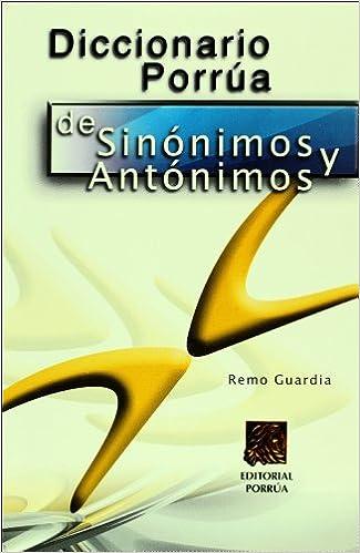 Diccionario Porrua De Sinonimos Y Antonimos (Spanish