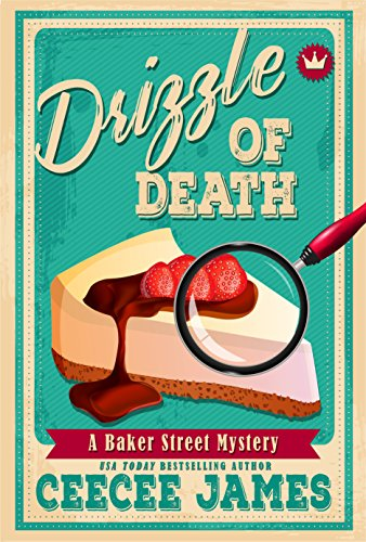 Drizzle of Death (Baker Street Cozy Mysteries Book 4) (Best Small Indoor Dogs For Families)