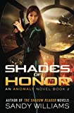 Shades of Honor (An Anomaly Novel) (Volume 2)