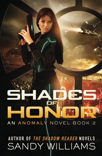 Download Shades of Honor (An Anomaly Novel) (Volume 2) ebook