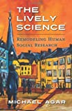 The Lively Science, Michael Agar, 1626521026