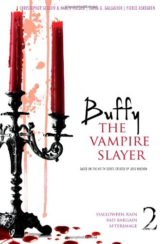 Buffy the Vampire Slayer 2: Halloween Rain; Bad Bargain; Afterimage -