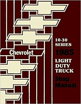 1985 CHEVROLET TRUCK & PICKUP REPAIR SHOP & SERVICE MANUAL INCLUDES