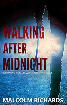 Walking After Midnight: A Shocking Suspense Thriller by [Richards, Malcolm]