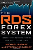 The RDS Forex System: A Breakthrough Method To Profiting from Market Turning Points (Wiley Trading)