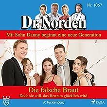 Die falsche Braut. Doch sie will, dass Bertram glücklich wird (Dr. Norden 1067) Hörbuch von Patricia Vandenberg Gesprochen von: Svenja Pages