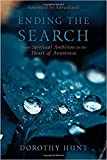 img - for Ending the Search: From Spiritual Ambition to the Heart of Awareness book / textbook / text book