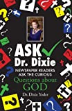 Ask Dr. Dixie, Dixie Yoder, 1622957172