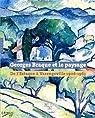 Georges Braque et le paysage : de l'Estaque à Varangeville 1906-1963 par Braque