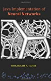 Java Implementation of Neural Networks, Mukarram A. Tahir, 1419665359