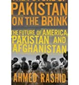Pakistan on the Brink: The Future of America, Pakistan, and Afghanistan [ PAKISTAN ON THE BRINK: THE FUTURE OF AMERICA, PAKISTAN, AND AFGHANISTAN ] by Rashid, Ahmed (Author) Mar-15-2012 [ Hardcover ]